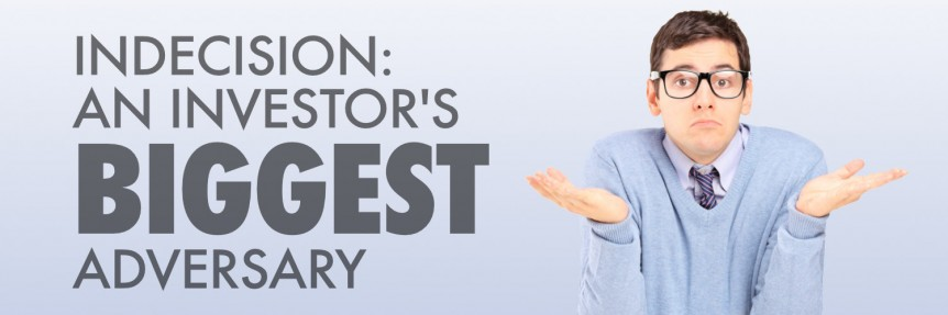 Indecision-An-Investors-Biggest-Adversary-862x287