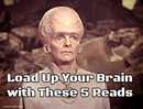 Load Up Your Brain with These 5 Reads
