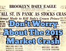 Why You Shouldn't Worry About Market Crash 2015