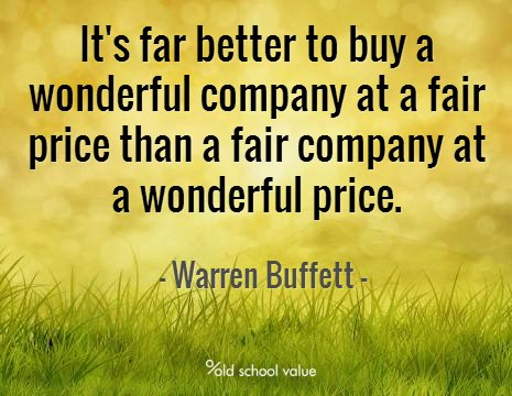 far better to buy a wonderful company at a fair price